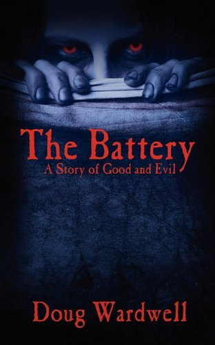 9781432748500: The Battery: A Story of Good and Evil