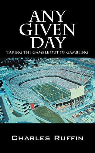 9781432748593: Any Given Day: Taking the Gamble Out of Gambling