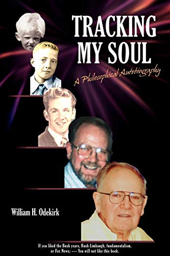 Tracking My Soul: A Philosophical Autobiography: Odekirk, William H.