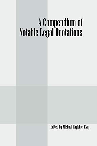 9781432749057: A Compendium of Notable Legal Quotations