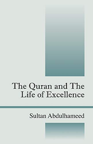 9781432749378: The Quran and the Life of Excellence