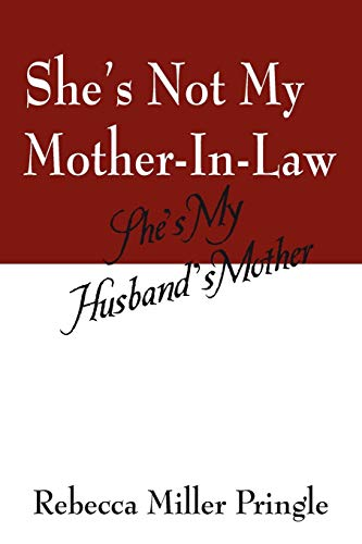 9781432749873: She's Not My Mother-In-Law: She's My Husband's Mother