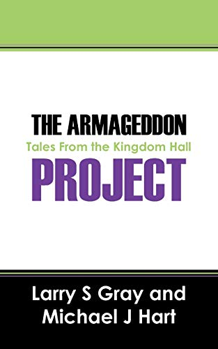 The Armageddon Project: Tales from the Kingdom Hall: Larry S Gray