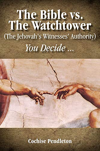 9781432750398: The Bible vs. the Watchtower (the Jehovah's Witnesses' Authority)