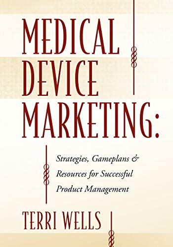 9781432750725: Medical Device Marketing: Strategies, Gameplans & Resources for Successful Product Management