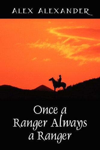 Once a Ranger Always a Ranger: Alexander, Alex