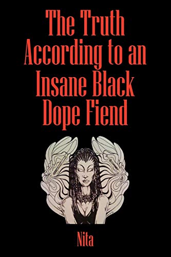 9781432752125: The Truth According to An Insane Black Dopefiend