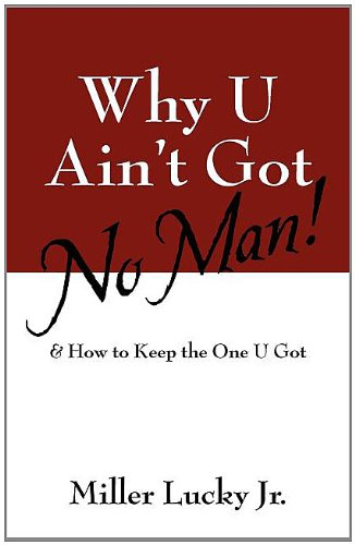 9781432752460: Why U Ain't Got No Man!