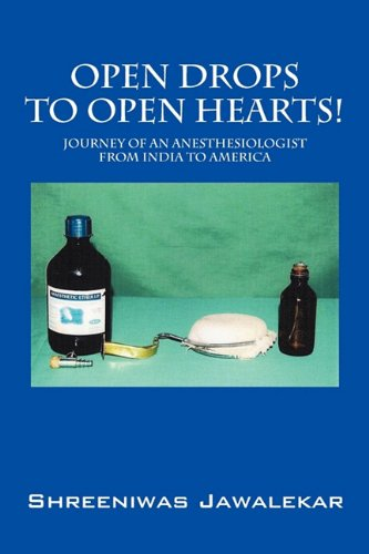 9781432752699: Open Drops to Open Hearts!: Journey of an Anesthesiologist from India to America