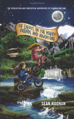 9781432752897: Of Lights in the Night; Friends and Adventure: The Everlasting and Fantastical Adventures of Elannah and Sam