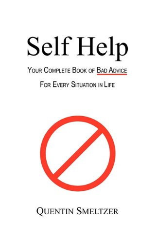 9781432753146: Self Help: Your Complete Book of Bad Advice for Every Situation in Life