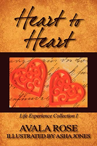 Heart to Heart: Life Experience Collection I: Avala Rose