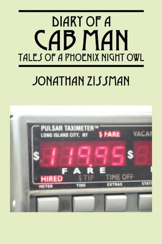 9781432753849: Diary of a Cab Man: Tales of a Phoenix Night Owl