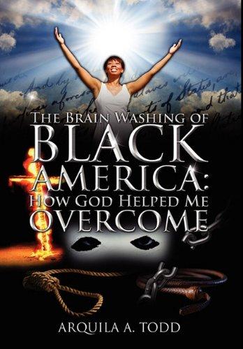 9781432754112: The Brain Washing of Black America: How God Helped Me Overcome