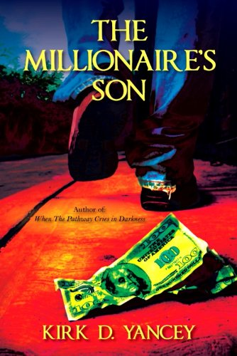 9781432755249: The Millionaire's Son: Author Of: When the Pathway Cries in Darkness