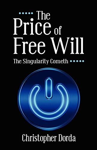 9781432755706: The Price of Free Will: The Singularity Cometh