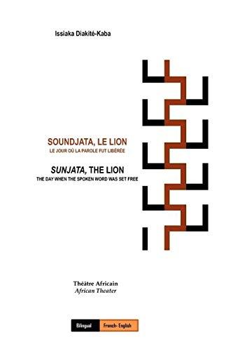 9781432755881: Soundjata, Le Lion: Le Jour Où La Parole Fut Libérée: Sunjata, The Lion: The Day When The Spoken Word Was Set Free