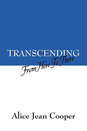 Transcending: From Here to There: Cooper, Alice Jean