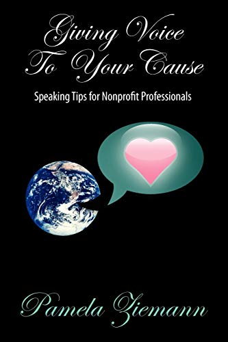 9781432756352: Giving Voice to Your Cause: Speaking Tips for Nonprofit Professionals