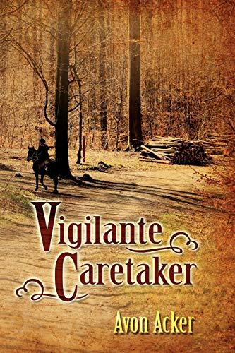 Vigilante Caretaker: Avon Acker