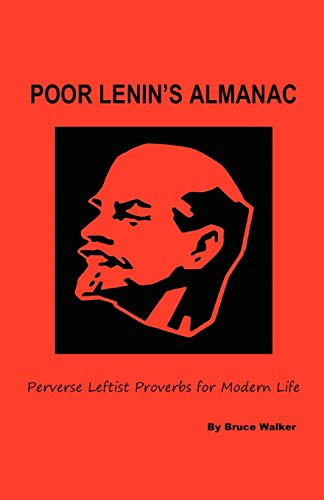 9781432756826: Poor Lenin's Almanac: Perverse Leftist Proverbs for Modern Life