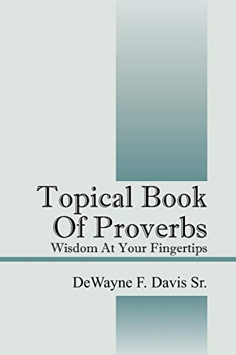 9781432757366: Topical Book of Proverbs: Wisdom at Your Fingertips