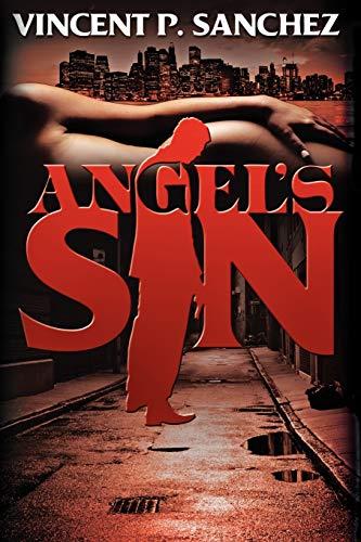 Angel's Sin: Vincent P. Sanchez