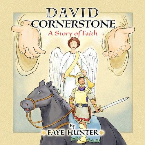 David Cornerstone: A Story Of Faith: Faye Hunter