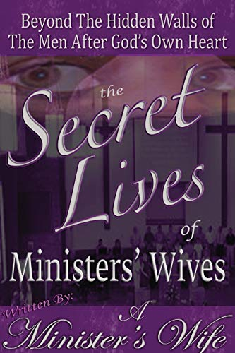 9781432758936: The Secret Lives of Ministers' Wives: Beyond the Hidden Walls of the Men After God's Own Heart