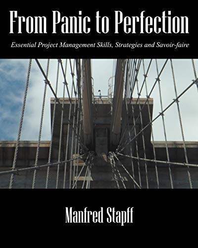 From Panic to Perfection: Essential Project Management Skills, Strategies and Savoir-Faire: Stapff,...