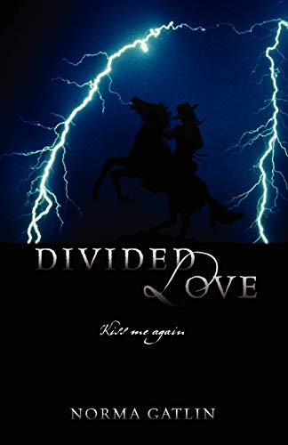 Divided Love: Kiss Me Again: Norma Gatlin