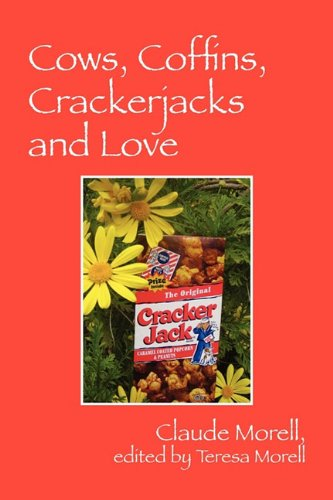 Cows, Coffins, Crackerjacks and Love: Claude Morell