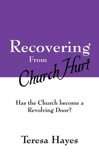 9781432760243: Recovering From Church Hurt: Has the Church become a Revolving Door?