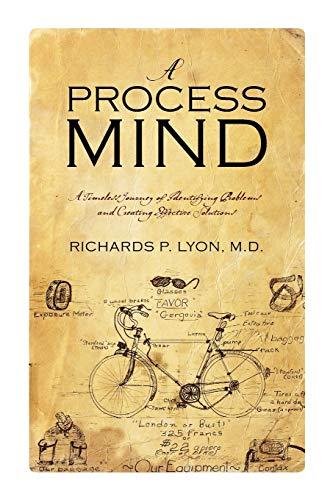 A Process Mind: Richards P. Lyon MD