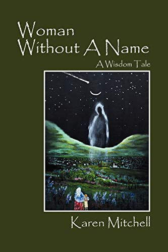Woman Without a Name: A Wisdom Tale: Karen Mitchell
