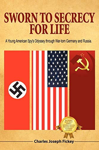 9781432761189: Sworn to Secrecy - For Life: A Young American Spy's Odyssey through War-torn Germany and Russia