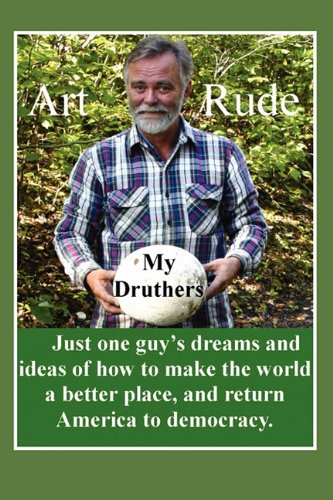 9781432761462: My Druthers: Just one guy's dreams and ideas of how to make the world a better place, and return America to democracy