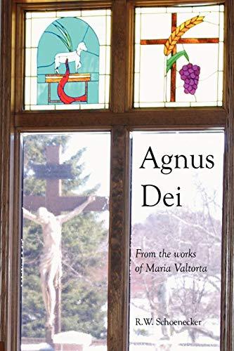 Agnus Dei: From the Works of Maria: R W Schoenecker