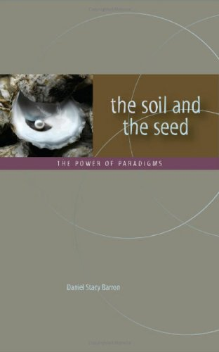 9781432761936: the soil and the seed: the power of paradigms