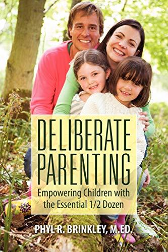 9781432761950: Deliberate Parenting: Empowering Children with the Essential 1/2 Dozen