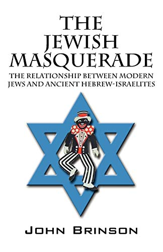 9781432762285: The Jewish Masquerade: The Relationship Between Modern Jews and Ancient Hebrew-Israelites