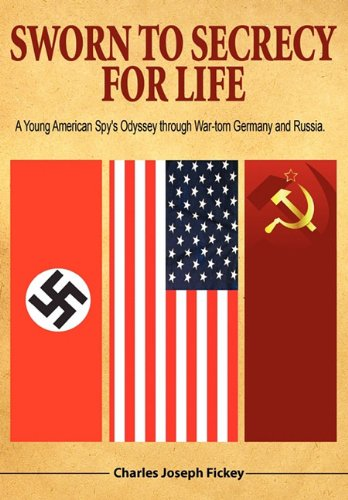 9781432763787: Sworn to Secrecy - For Life: A Young American Spy's Odyssey through War-torn Germany and Russia