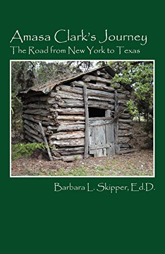 9781432763909: Amasa Clark's Journey: The Road from New York to Texas