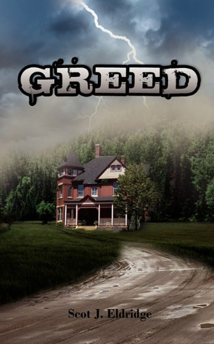 Greed: Scot J Eldridge