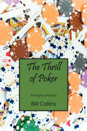 9781432764425: The Thrill of Poker: The Agony of Defeat