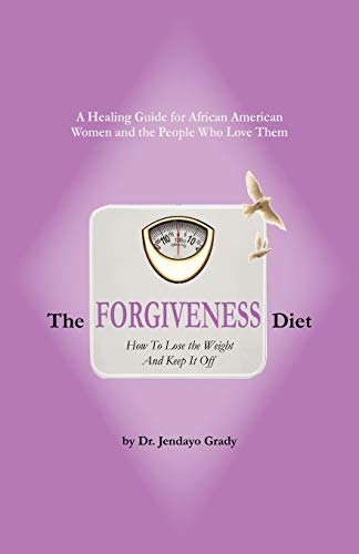 9781432764944: The Forgiveness Diet: How to Lose the Weight and Keep It Off