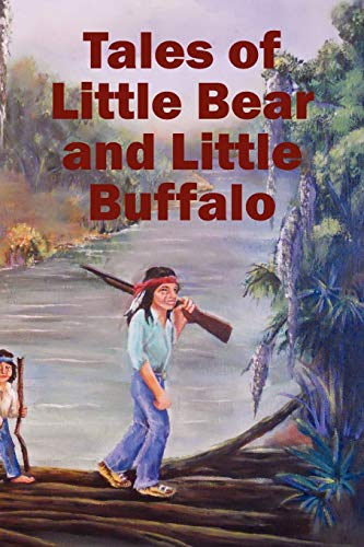 Tales of Little Bear and Little Buffalo: Roy Naquin
