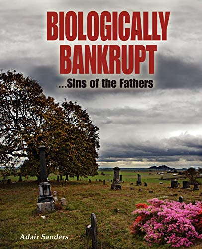 9781432766375: Biologically Bankrupt: Sins of the Fathers