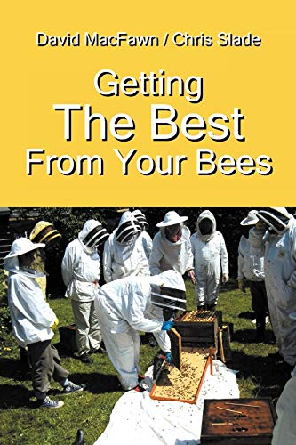 9781432766467: Getting the Best From Your Bees