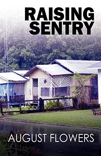 Raising Sentry: August Flowers